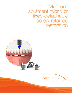 Multi-unit abutment hybrid or fixed-detachable screw-retained restoration
