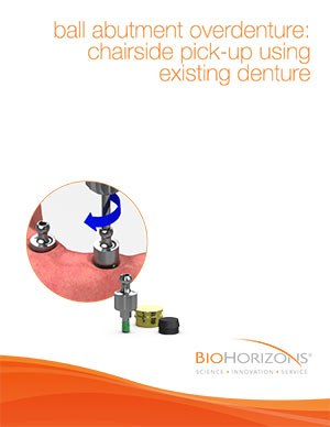 Ball abutment overdenture: chairside pickup using existing denture